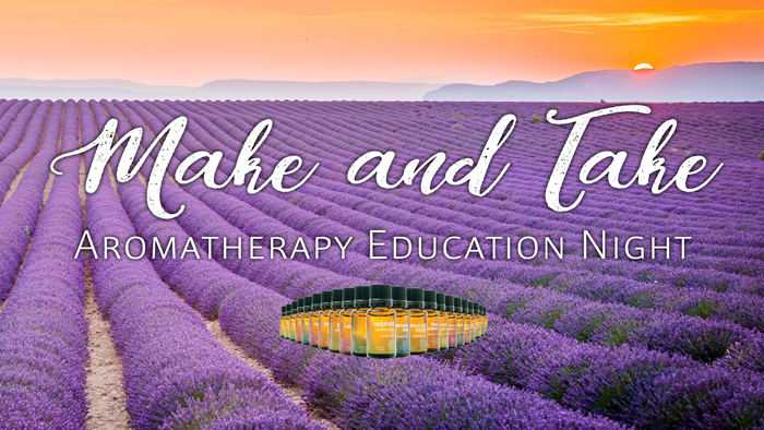 Make and Take: Aromatherapy Education Night