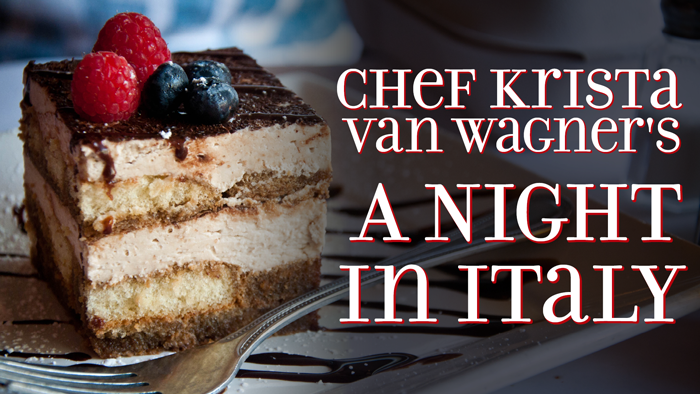 A Night in Italy with Chef Krista Van Wagner